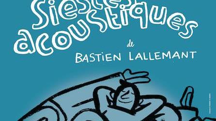 affiche la sieste acoustique de Bastien Lallemant