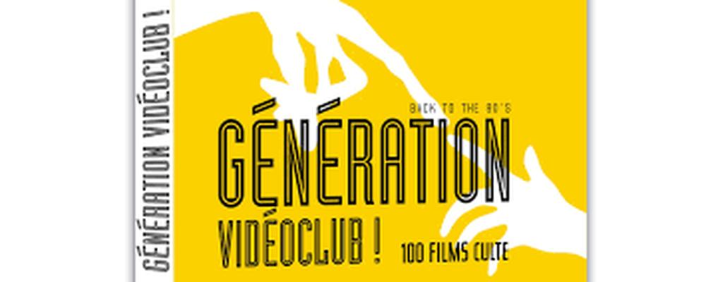 """Couverture du livre """" Back to the 80's Generation Videoclub! """" aux éditions Alain Ducasse<br /> Droits réservés Webedia"""