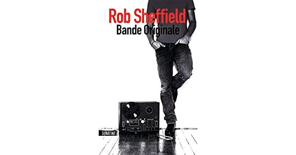 bande originale rob sheffield