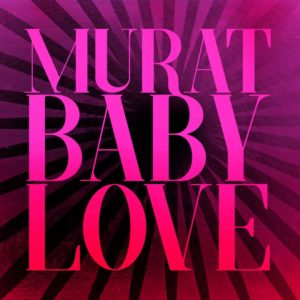 "Album ""BABY LOVE"", Jean-Louis Murat"