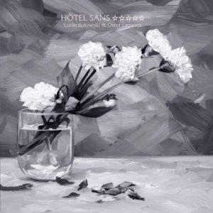 LUCIO BUKOWSKI – Hôtel sans étoiles top album 2020