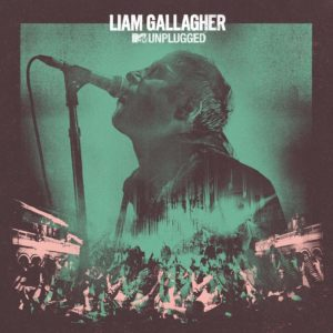 Liam Gallagher - MTV Unplugged Live At Hull City Hall top album 2020