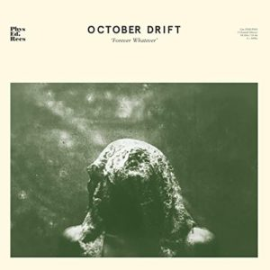 OCTOBER DRIFT – Forever Whatever top album 2020