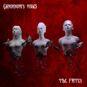 Grandma's Ashes - The Fates